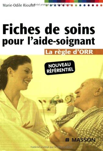 9782294702341: Fiches de soins pour l'aide-soignant : La règle d'ORR