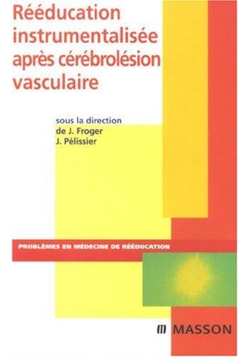 9782294703775: Rééducation instrumentalisée après cérébrolésion vasculaire