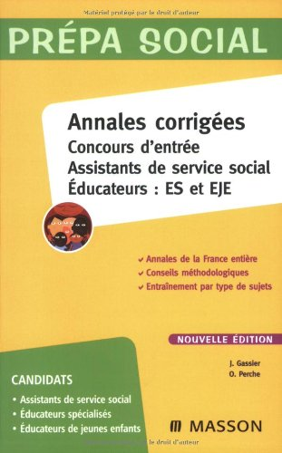 Annales corrigées Concours d'entrée Assistants de service social Educateurs : ES...