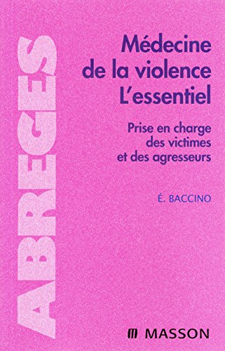 9782294703935: M�decine de la violence-L'essentiel-Prise en charge des victimes et des agresseurs