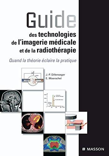 9782294704314: guide des technologies de l'imagerie médicale et de la radiothérapie ; quand la théorie éclaire la pratique