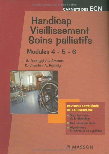 9782294705045: Handicap - Vieillissement - Soins palliatifs (modules 4 - 5 - 6)