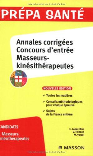 Annales corrigées concours d'entrée masseurs-kinésithérapeutes: Christine Lopez-Rios, Vincent