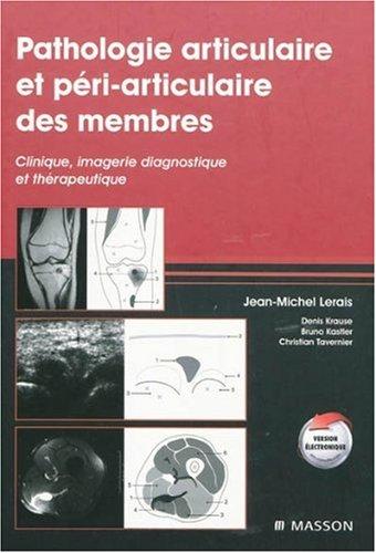 9782294705953: Pathologie articulaire et péri-articulaire des membres: Clinique, imagerie diagnostique et thérapeutique (Hors collection)