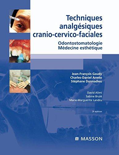 Techniques analgésiques cranio-cervico-faciales : Odontostomatologie, Médecine esthétique: Jean-François Gaudy; Charles