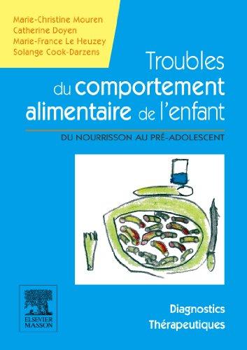 9782294707315: Troubles du comportement alimentaire de l'enfant: Du nourrisson au pr�-adolescent - Manuel diagnostic et th�rapeutique