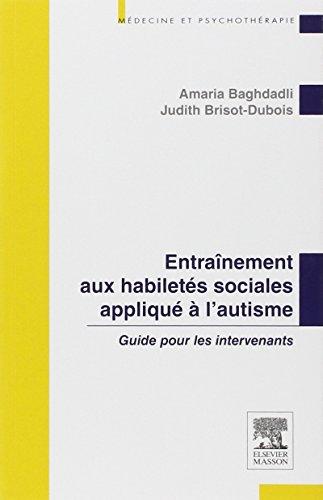 9782294707421: Entra�nement aux habilet�s sociales appliqu� � l'autisme: Guide pour les intervenants (M�decine et psychoth�rapie)