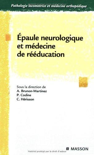 Epaule neurologique et médecine de rééducation (French