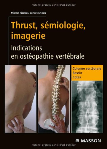9782294708299: Thrust, sémiologie, imagerie : Indications en ostéopathie vertébrale (Ancien Prix éditeur : 56 euros)