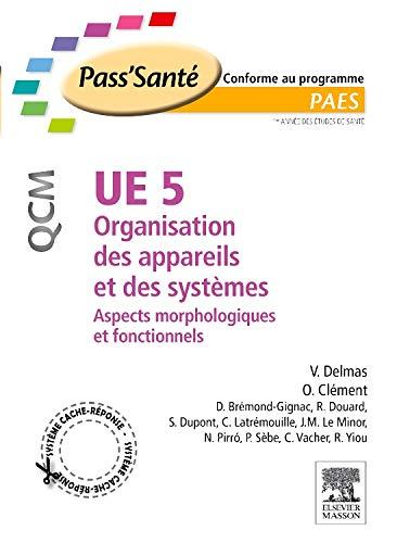 9782294708909: UE 5 - Organisation des appareils et des systèmes - QCM: Aspects morphologiques et fonctionnels