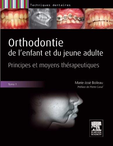 9782294709234: Orthodontie de l'enfant et du jeune adulte. Tome 1: Principes et moyens thérapeutiques
