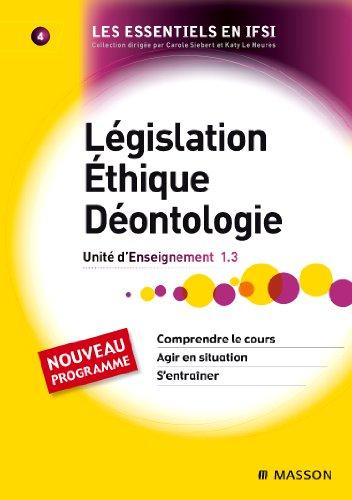9782294709654: Législation. Éthique. Déontologie: Unité d'enseignement 1.3: 4 (Essentiels en IFSI)