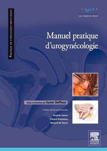 9782294709937: Manuel pratique d'uro-gynécologie: Prise en charge chirurgicale, thérapeutique et rééducation