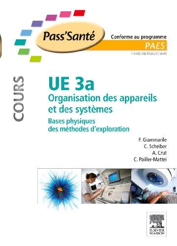 9782294710094: UE 3a - Organisation des appareils et des systèmes - COURS: Bases physiques des méthodes d'exploration (PACES)