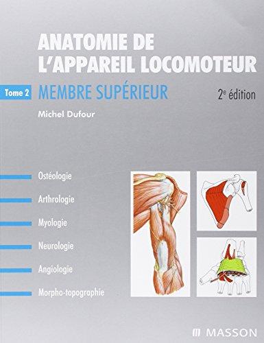 9782294710476: Anatomie de l'appareil locomoteur : Volume 2 : memebre supérieur