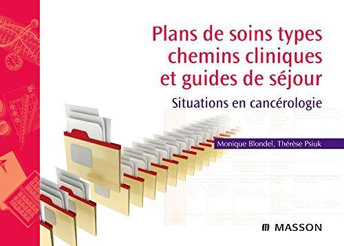 9782294710933: Plans de soins types, chemins cliniques et guides de séjour - Situations en cancérologie