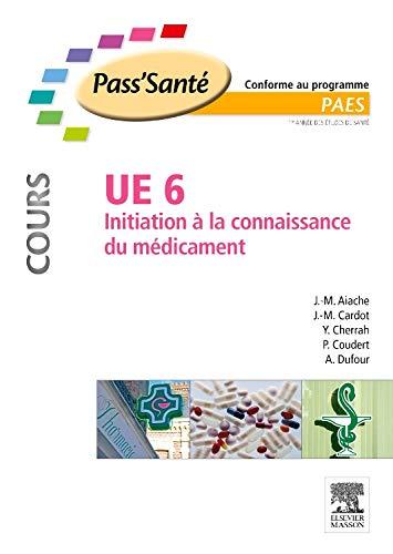 UE 6 - Initiation à la connaissance du médicament - Cours: Jean-Marc Aiache; ...