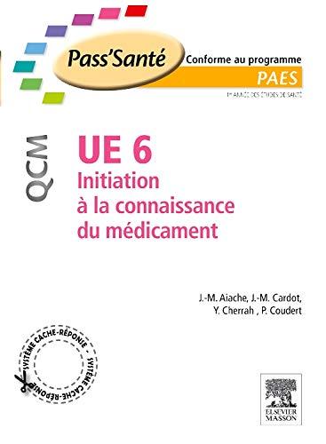 9782294712784: UE 6 - Initiation à la connaissance du médicament - QCM