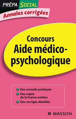 9782294712890: Annales corrigées Concours Aide médico-psychologique
