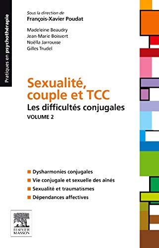 Sexualité, couple et TCC. Volume 1 : les difficultés sexuelles (French Edition)