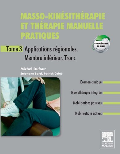 9782294715303: Masso-kin�sith�rapie et th�rapie manuelle pratiques - Tome 3: Applications r�gionales. Membre inf�rieur. Tronc inf�rieur