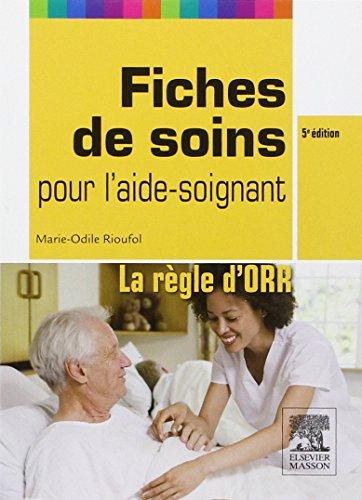 9782294716140: fiches de soins pour l'aide-soignant ; la règle d'ORR (5e édition)