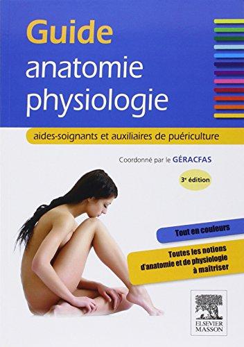 9782294719493: Guide anatomie-physiologie: aides-soignants et auxiliaires de puériculture