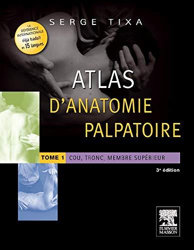 9782294727085: Atlas d'Anatomie Palpatoire t.1: Cou, Tronc, Membre Supérieur (French Edition)