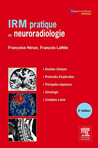 Irm Pratique En Neuroradiologie (French Edition): Françoise Hà ran
