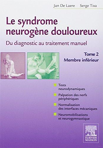 9782294733024: Le syndrome neurogène douloureux : De diagnostic au traitement manuel - Tome 2, membre inférieur