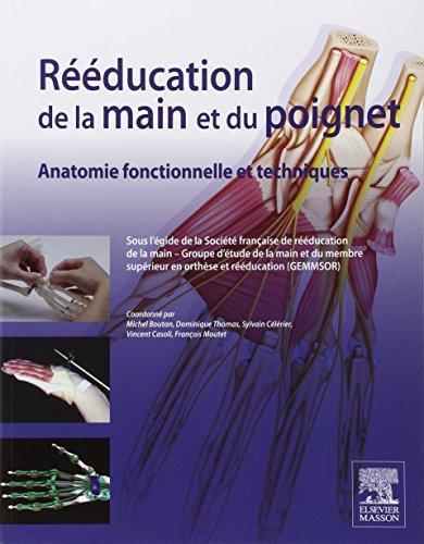 9782294733048: Rééducation de la main et du poignet: Anatomie fonctionnelle et techniques