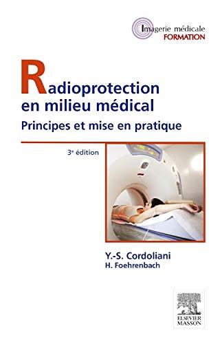 9782294739828: Radioprotection en milieu médical: Principes et mise en pratique