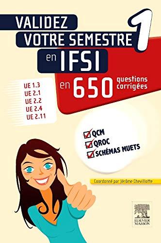 9782294740855: Validez votre semestre 1 en IFSI en 650 questions corrigées: UE 1.3, UE 2.1, UE 2.2, UE 2.4, UE 2.11