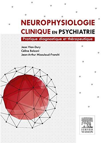 9782294740862: Neurophysiologie clinique en psychiatrie: Pratique diagnostique et thérapeutique