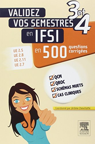 9782294741067: Validez vos semestres 3 et 4 en IFSI en 500 questions corrigées: UE 2.5, UE 2.8, UE 2.11, UE 2.7