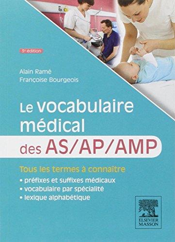 9782294741555: Le Vocabulaire Médical des AS/AP/AMP: aide-soignant, auxiliaire de puériculture, aide médico-psychologique (French Edition)