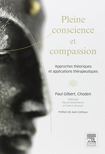 9782294741753: Pleine conscience et compassion: Approches théoriques et applications thérapeutiques