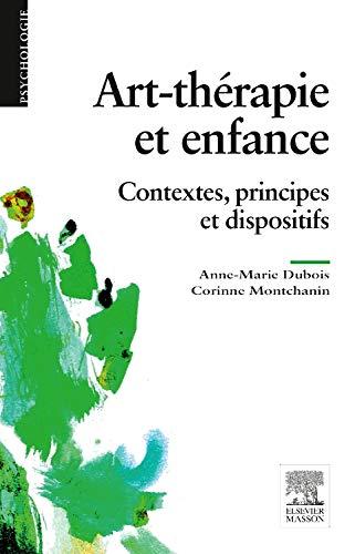 9782294743931: Art-thérapie et enfance: Contextes, principes et dispositifs