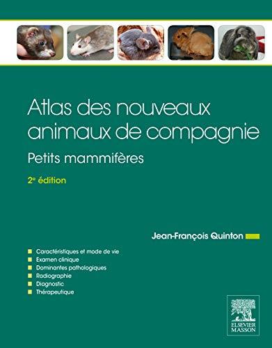9782294744037: Atlas des nouveaux animaux de compagnie: Petits mammifères