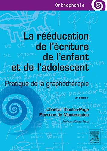 9782294744747: La rééducation de l'écriture de l'enfant et de l'adolescent: Pratique de la graphothérapie