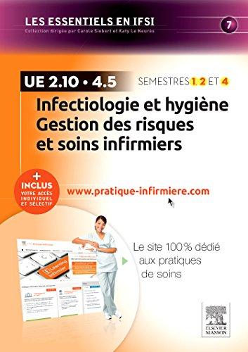 9782294746413: Infectiologie et hygi�ne - Gestion des risques et soins infirmiers - UE 2.10 et UE 4.5: + Inclus votre acc�s individuel et s�lectif � www.pratique-infirmiere.com