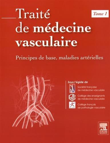 9782294750120: Traité de médecine vasculaire. Tome 1: Principes de base, maladies artérielles