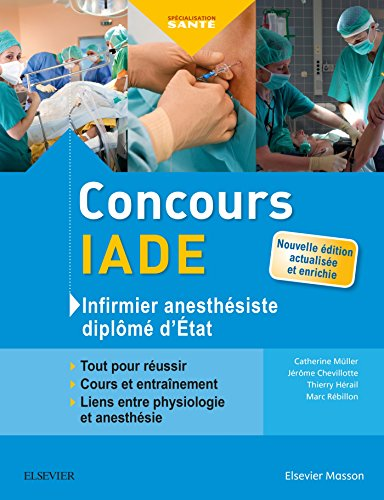 9782294756313: Concours IADE - Infirmier anesthésiste diplômé d'Etat: Tout pour réussir : cours et entraînement