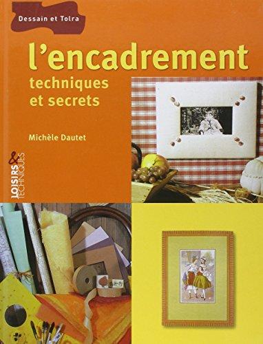 9782295000118: L'encadrement : Techniques et secrets (Loisirs et Techniques)