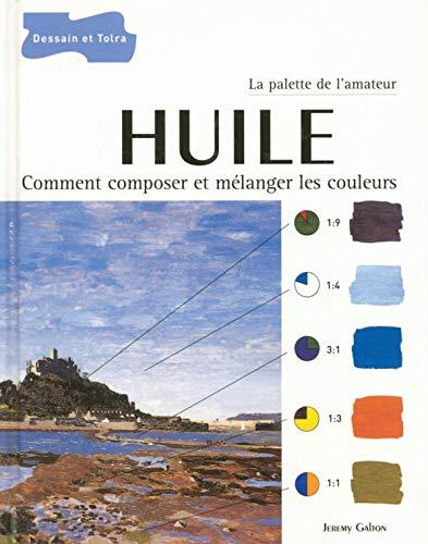 9782295000170: Huile : Comment composer et m�langer les couleurs