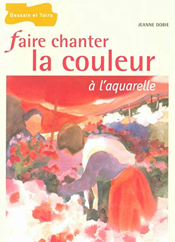 9782295000682: Faire chanter la couleur à l'aquarelle