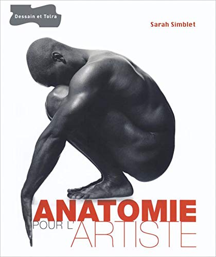 Anatomie pour l'artiste (French Edition) (2295001161) by Sarah Simblet