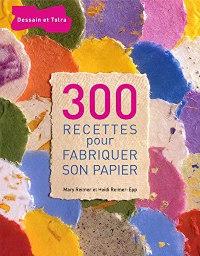9782295001634: 300 recettes pour fabriquer son papier (French Edition)