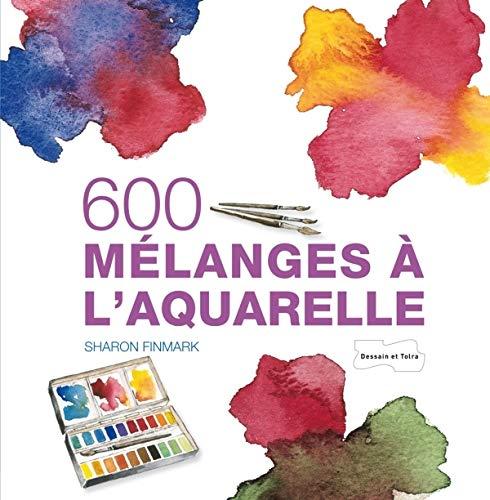 9782295004185: 600 mélanges à l'aquarelle
