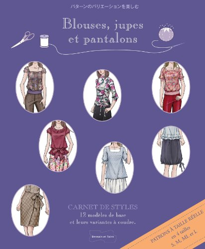 9782295004512: Blouses, jupes et pantalons: Carnet de styles